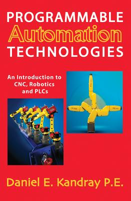 Programmable Automation Technologies By Kandray, Daniel E.